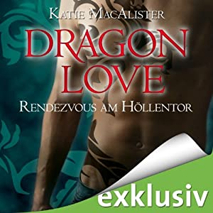 Rendezvous am Höllentor (Dragon Love 3) Hörbuch