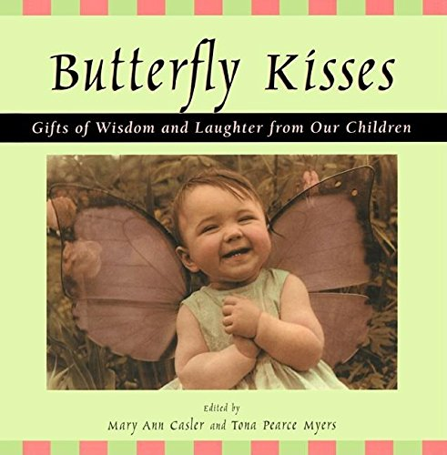 Butterfly Kisses: Gifts of Wisdom and Laughter from Our Children - Butterfly Kisses Gift