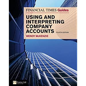 The Financial Times Guide to Using and Interpreting Company Accounts (Ft Guide) Wendy McKenzie