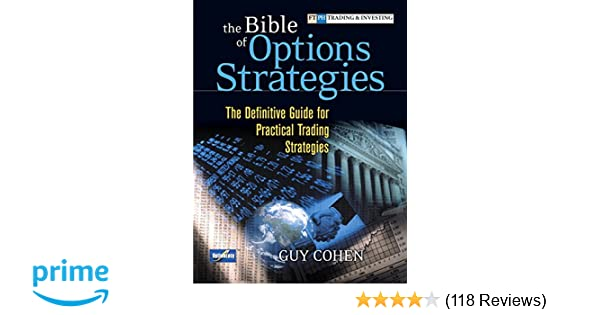 The bible of options strategies the definitive guide for practical the bible of options strategies the definitive guide for practical trading strategies paperback guy cohen 9780134190167 amazon books fandeluxe Choice Image