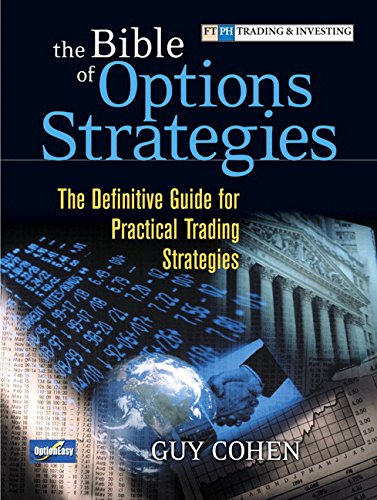 The Bible of Options Strategies: The Definitive Guide for Practical Trading Strategies (paperback) by FT Press