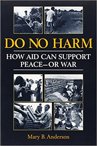 1b5c6b90d6a Do No Harm: How Aid Can Support Peace - or War: Amazon.de: Mary B.  Anderson: Fremdsprachige Bücher