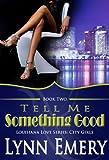 Tell Me Something Good (Louisiana Love Series: City Girls)