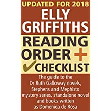 Elly Griffiths Reading Order and Checklist: The guide to the Dr Ruth Galloway novels, Stephens and Mephisto mystery series, standalone novel and books written as Domenica de Rosa