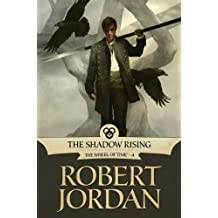 The Shadow Rising: Book Four of 'The Wheel of Time' (Wheel of Time Other 4)