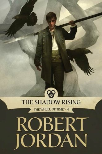 The Shadow Rising: Book Four of 'The Wheel of Time' (Four Shadows)