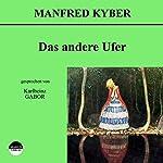 Das andere Ufer | Manfred Kyber