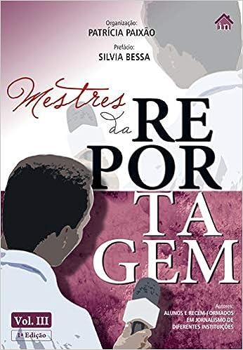Mestres da reportagem, de José Hamilton Ribeiro