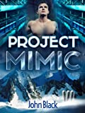 Project Mimic; A Genetic Engineering Military Story