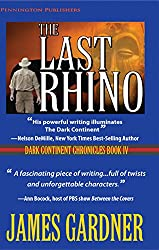 The Last Rhino: Book IV of The Dark Continent Chronicles