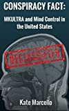 Download Conspiracy Fact: MKULTRA and Mind Control in the United States: DECLASSIFIED (Conspiracy Facts Declassified Book 2) in PDF ePUB Free Online