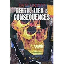 Teeth, Lies & Consequences: A Novel