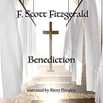 Amazon com: Benediction (Audible Audio Edition): F  Scott Fitzgerald