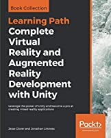 Complete Virtual Reality and Augmented Reality Development with Unity Front Cover
