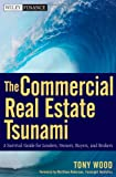The Commercial Real Estate Tsunami, Tony Wood, 0470626828