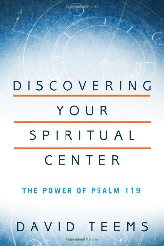Download Discovering Your Spiritual Center: The Power of Psalm 119 pdf epub