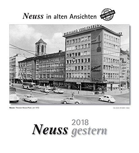 Neuss gestern 2018: Neuss in alten Ansichten