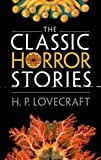 The Classic Horror Stories, H. P. Lovecraft and Roger Luckhurst, 0199639574