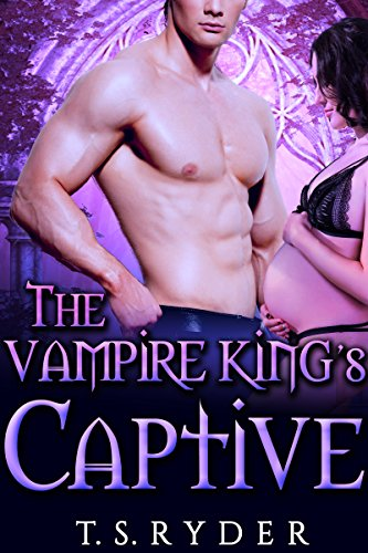 The Vampire King's Captive by [Ryder, T. S. ]