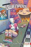 img - for Gwenpool, the Unbelievable Vol. 3: Totally in Continuity (The Unbelievable Gwenpool) book / textbook / text book