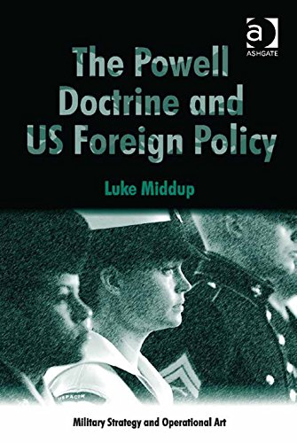 Download The Powell Doctrine and US Foreign Policy (Military Strategy and Operational Art) Pdf