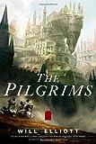 The Pilgrims: A Novel (The Pendulum Trilogy)