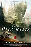 The Pilgrims, Will Elliott, 0765331888