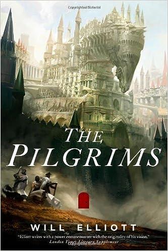 The Pilgrims A Novel The Pendulum Trilogy Will Elliott