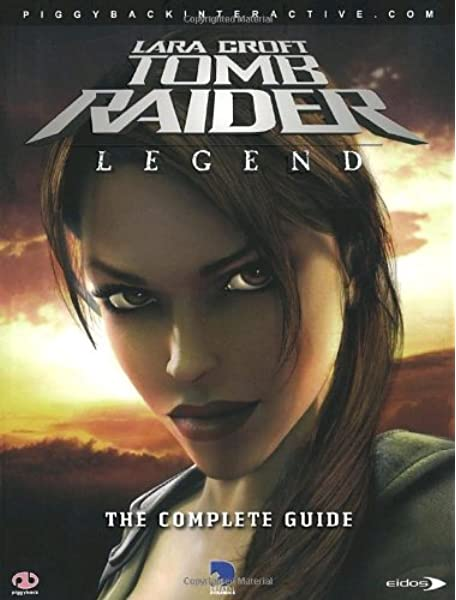 Tomb Raider Legend The Complete Official Guide Piggyback