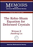 The Kohn-Sham Equation for Deformed Crystals, E. Weinan and Jianfeng Lu, 0821875604