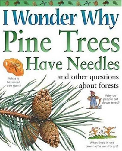 I Wonder Why Pine Trees Have Needles: and Other Questions About Forests pdf epub