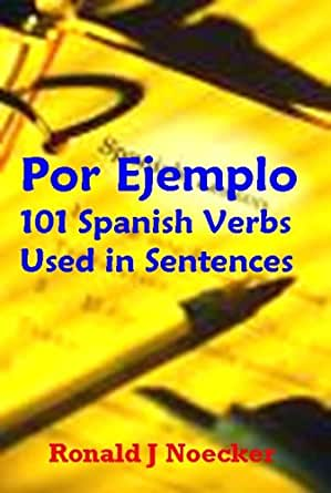 Por Ejemplo: 101 Spanish Verbs Used in Sentences - Kindle
