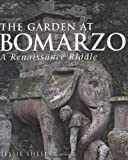 img - for The Garden at Bomarzo: A Renaissance Riddle by Jessie Sheeler (2007-07-01) book / textbook / text book