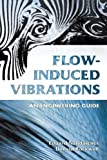 img - for Flow-Induced Vibrations: An Engineering Guide (Dover Civil and Mechanical Engineering) by Eduard Naudascher (2005-07-27) book / textbook / text book