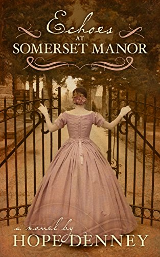 Manor Plantation (Echoes at Somerset Manor (Orchard Rest Historical Southern Fiction Series Book 2))