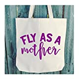 Fly As A Mother Tote - 6 oz Light Weight Natural Canvas - Choice of Print Color - WB206