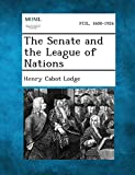 img - for The Senate and the League of Nations book / textbook / text book