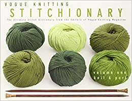 Vogue Knitting Stitch Dictionary : Knit & Purl (Vogue Knitting Stitchionary): Amazon.co.uk: Carla Scott: 049...