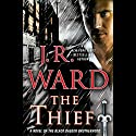 The Thief: A Novel of the Black Dagger Brotherhood Audiobook by J. R. Ward Narrated by To Be Announced