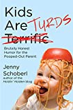 Kids Are Turds: Brutally Honest Humor for the