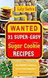 Wanted! 31 Super-Easy Sugar Cookie Recipes: Pick MAGIC Cookbook in Your Pocket Right Now! (Best Cookie Recipes, Gluten Free Cookies Cookbook, Sugar Cookie Murder,...) [Wanted Cooking #12]