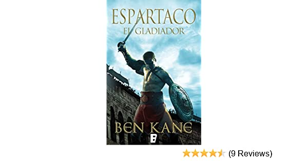 Amazon.com: El gladiador (Espartaco 1) (Spanish Edition) eBook: Ben Kane: Kindle Store