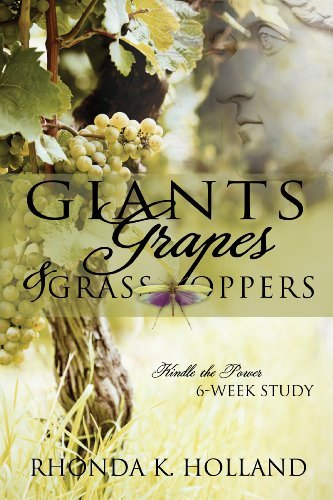 Giants, Grapes, and Grasshoppers: 6-Week Bible Study for Women