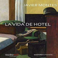 La vida de hotel [Hotel Life]