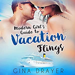 Modern Girl's Guide To Vacation Flings Audiobook