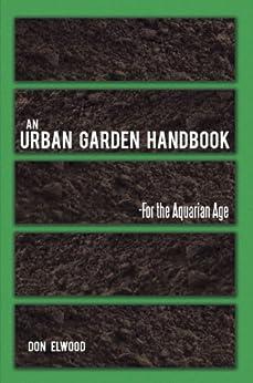Amazoncom AN URBAN GARDEN HANDBOOK FOR THE AQUARIAN