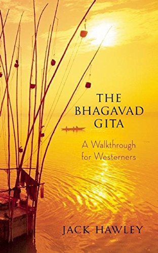 'The Bhagavad Gita: A Walkthrough for Westerners' by Jack Hawley