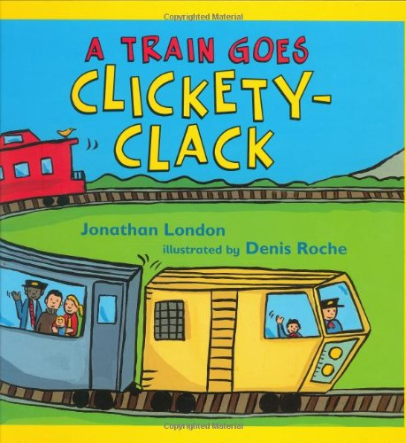 A Train Goes Clickety-Clack by Brand: Henry Holt and Co. (BYR)