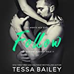 Follow | Tessa Bailey