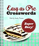 Easy As Pie Crosswords: Super Easy!, Stanley Newman, 1402797427